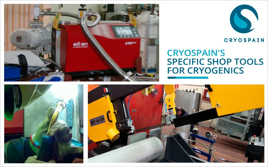 Let us show you the cryogenic tools in Cryospain's workshop!