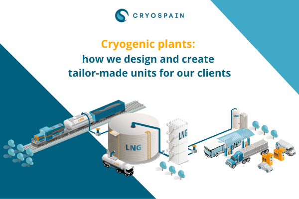 Cryogenic plants: how we design and create tailor-made units for our clients